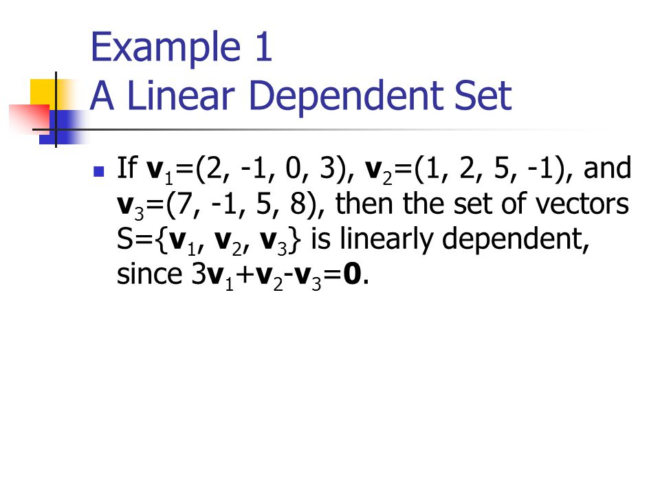 Example 1 A Linear Dependent Set