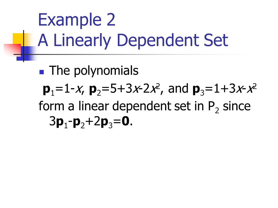 Example 2 A Linearly Dependent Set