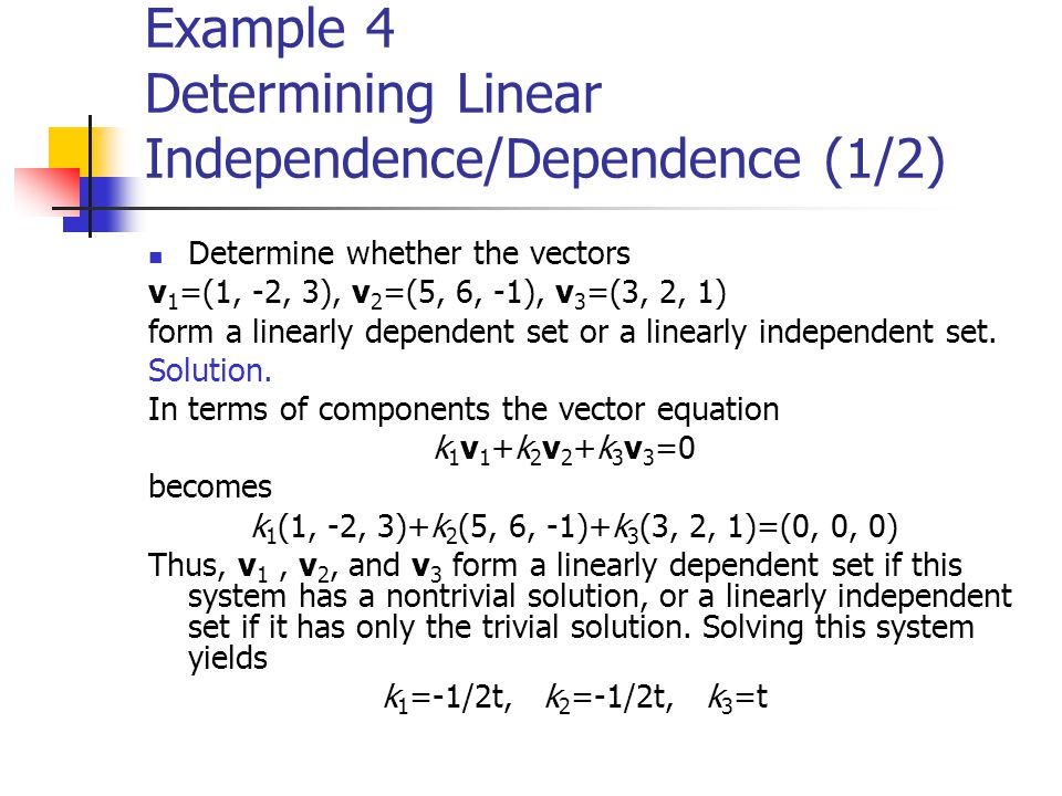 Example 4 Determining Linear Independence/Dependence (1/2)