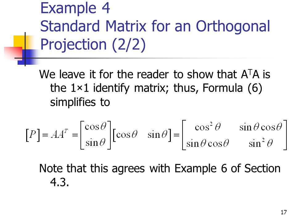Example 4 Standard Matrix for an Orthogonal Projection (2/2)