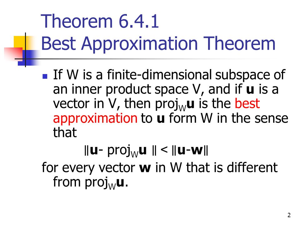 Theorem 6.4.1 Best Approximation Theorem
