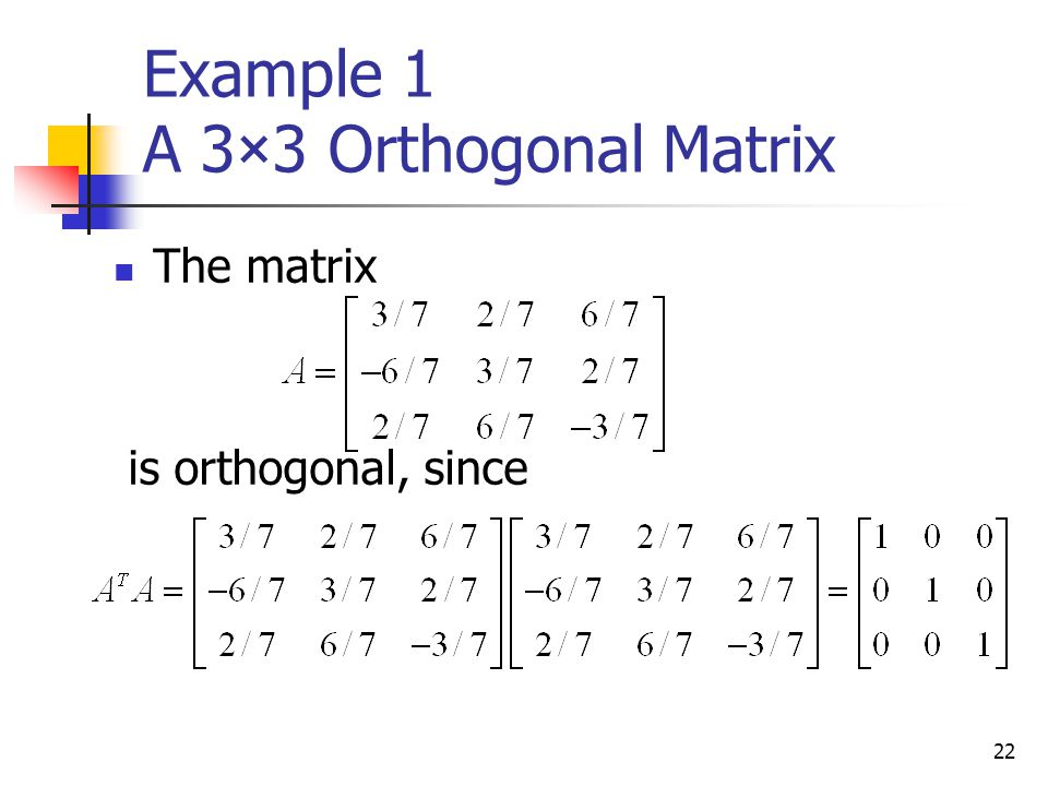 Example 1 A 3×3 Orthogonal Matrix