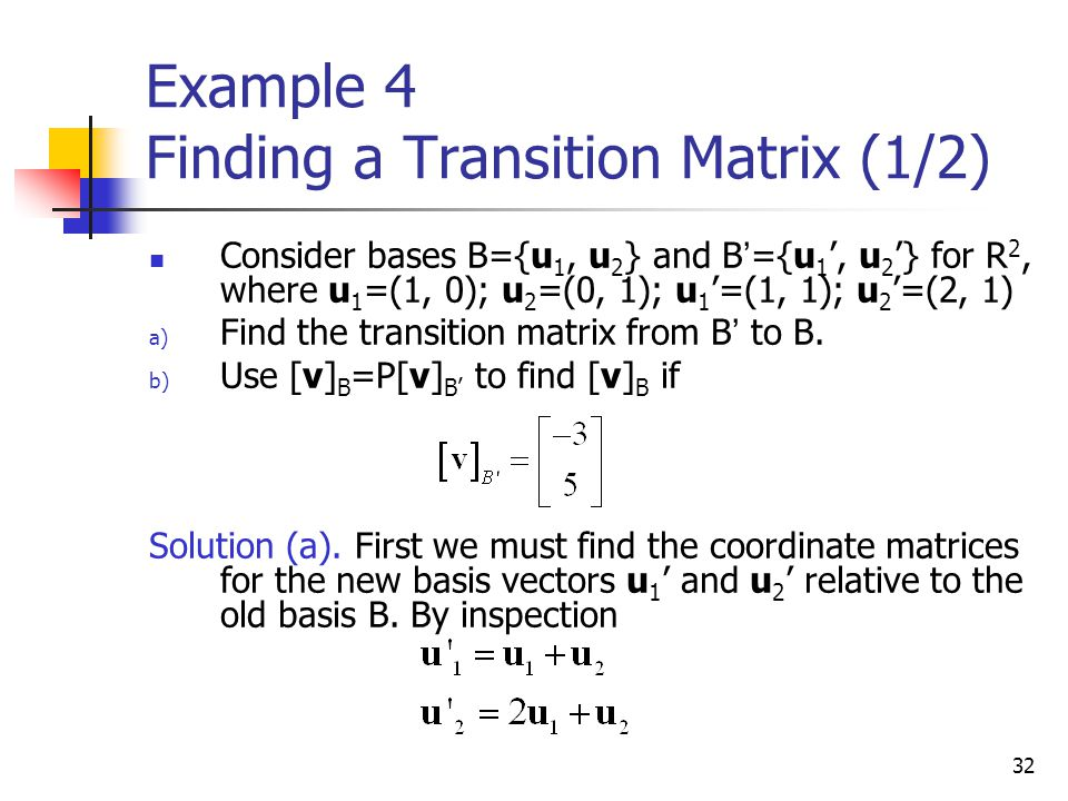 Example 4 Finding a Transition Matrix (1/2)