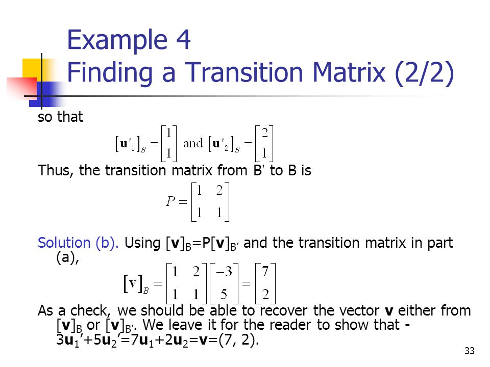Example 4 Finding a Transition Matrix (2/2)