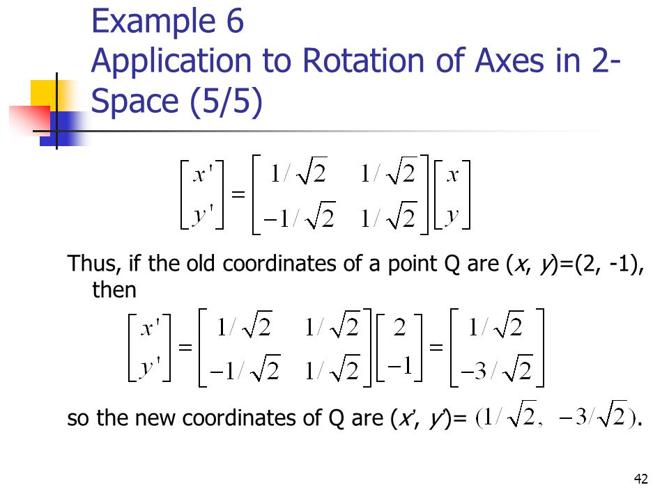 Example 6 Application to Rotation of Axes in 2-Space (5/5)