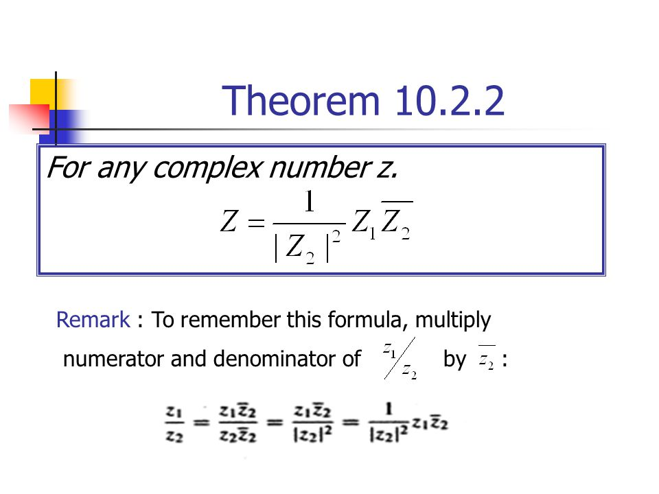 Theorem 10.2.2 For any complex number z.