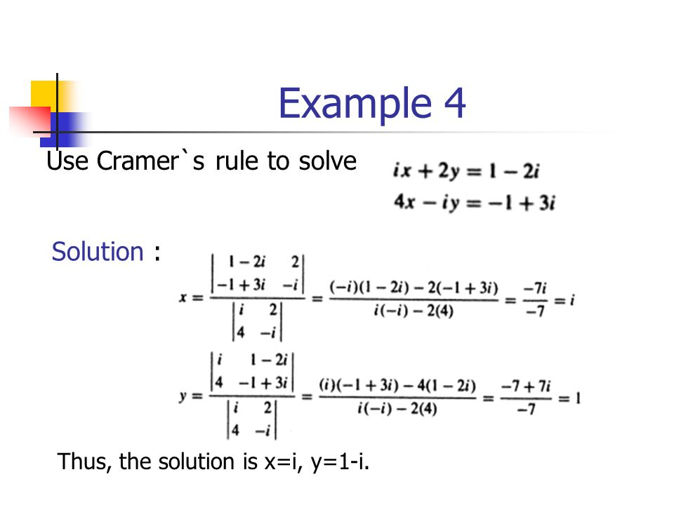 Example 4 Use Cramer`s rule to solve Solution :