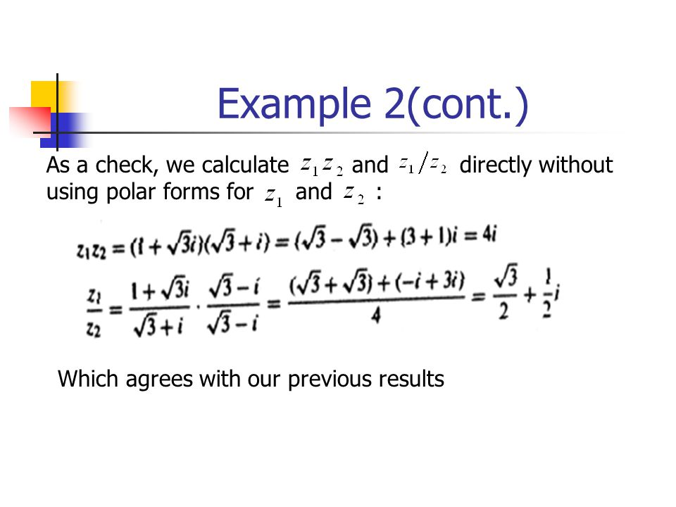 Example 2(cont.) As a check, we calculate and directly without using polar forms for and :