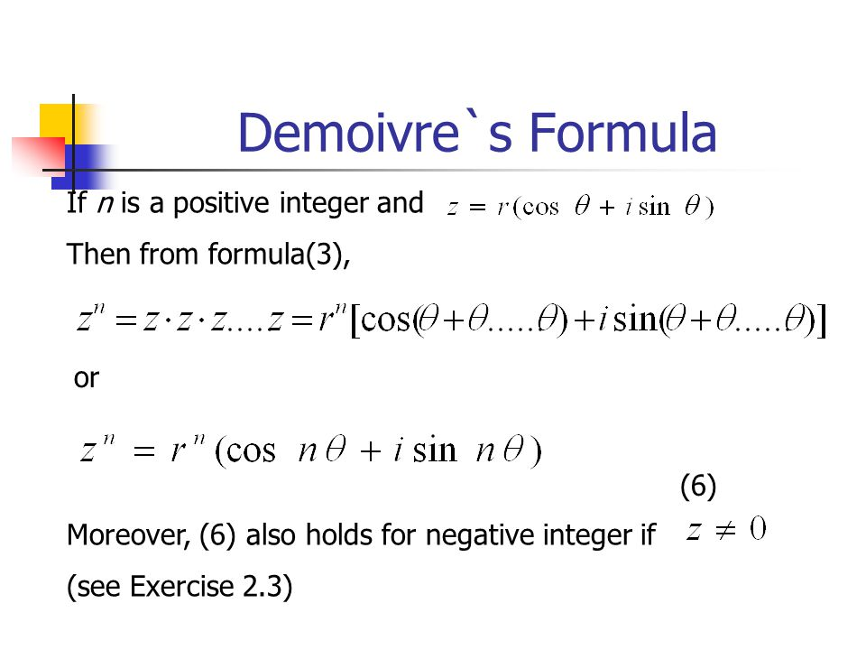 Demoivre`s Formula If n is a positive integer and