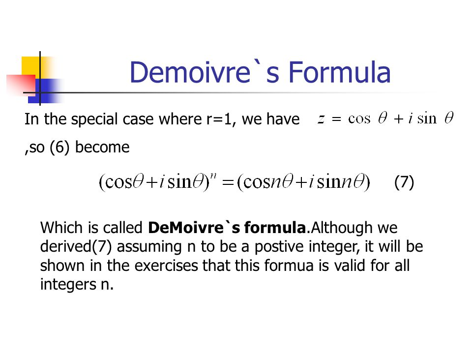 Demoivre`s Formula In the special case where r=1, we have