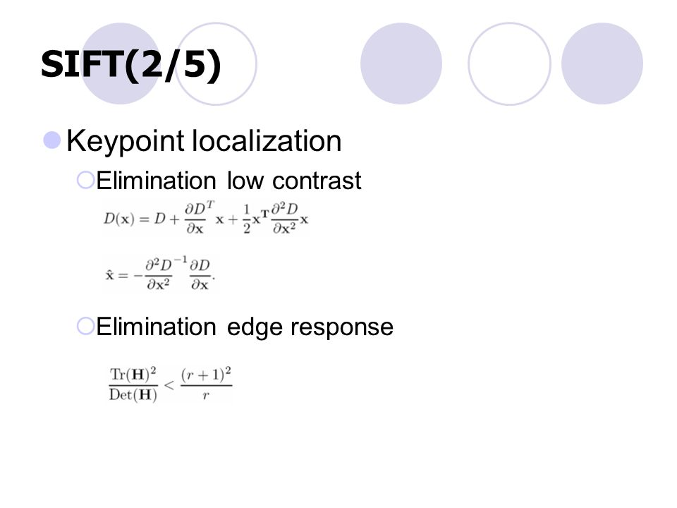 SIFT(2/5) Keypoint localization Elimination low contrast