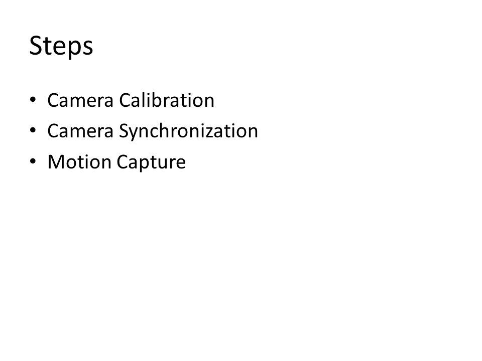 Steps Camera Calibration Camera Synchronization Motion Capture