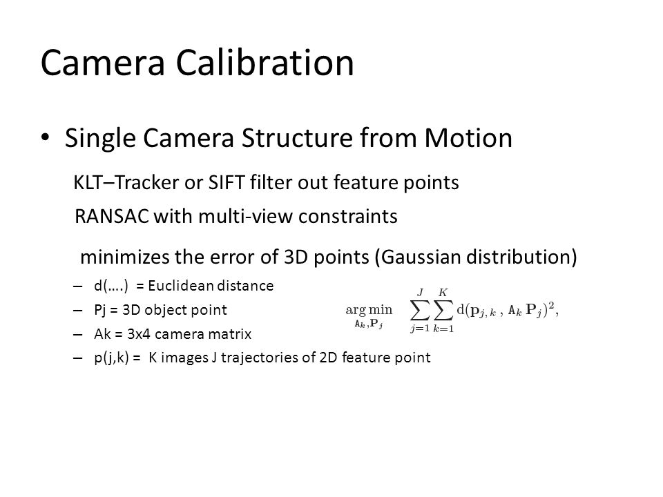 Camera Calibration Single Camera Structure from Motion