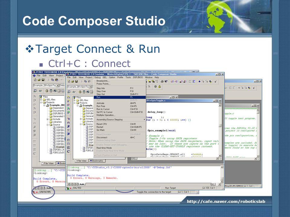 Code Composer Studio Target Connect & Run Ctrl+C : Connect