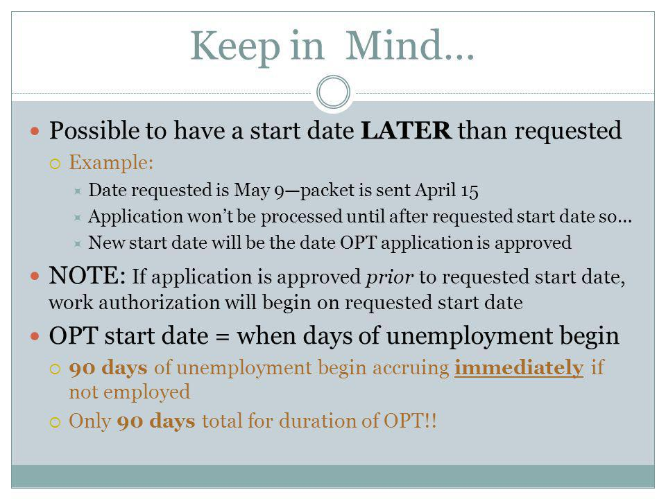 Keep in Mind… Possible to have a start date LATER than requested
