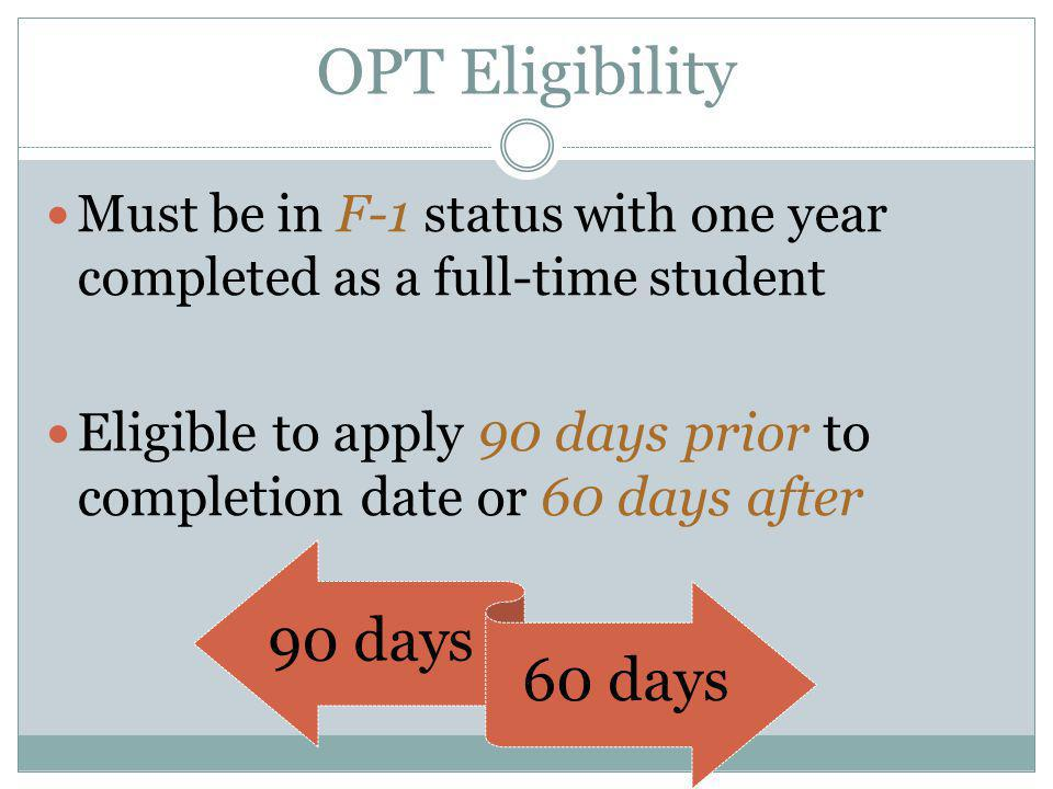 OPT Eligibility 90 days 60 days