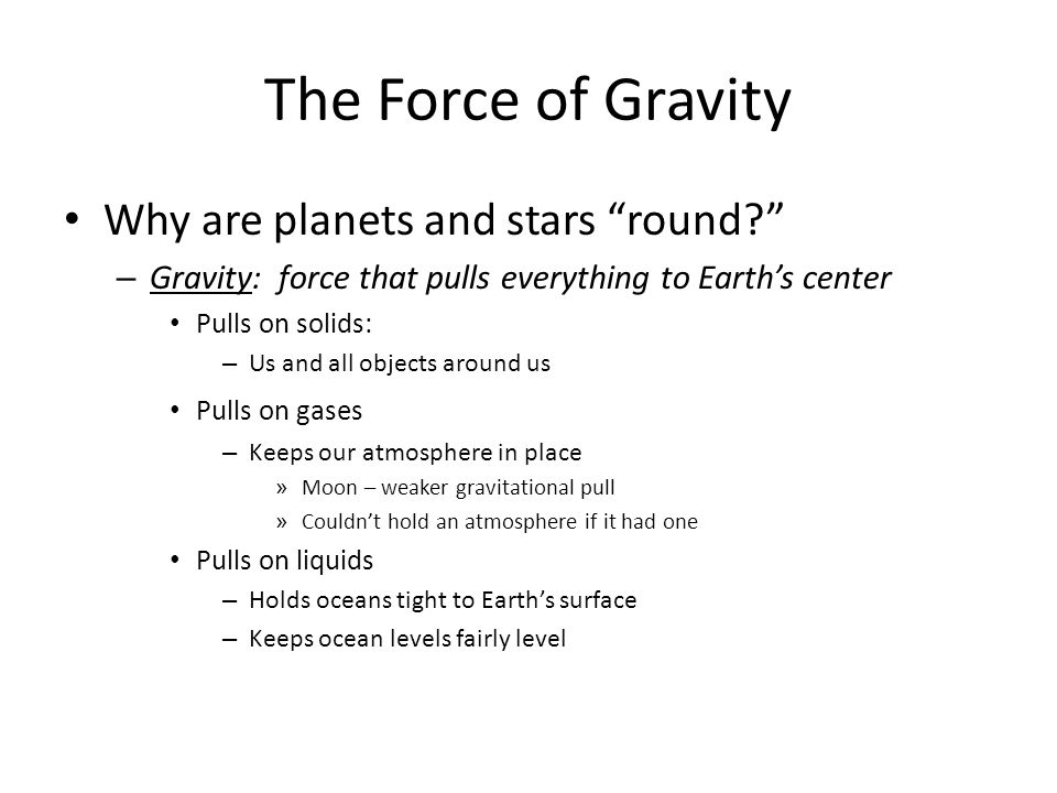 The Force of Gravity Why are planets and stars round