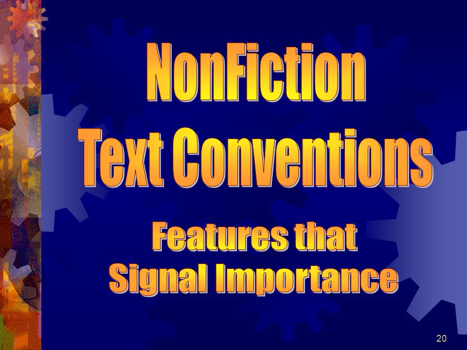 NonFiction Text Conventions Features that Signal Importance