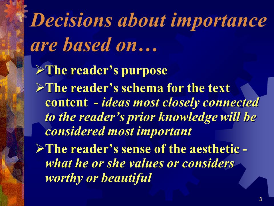 Decisions about importance are based on…