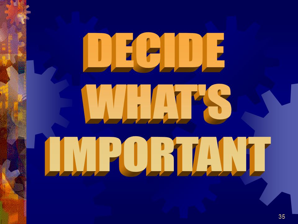 DECIDE WHAT S IMPORTANT