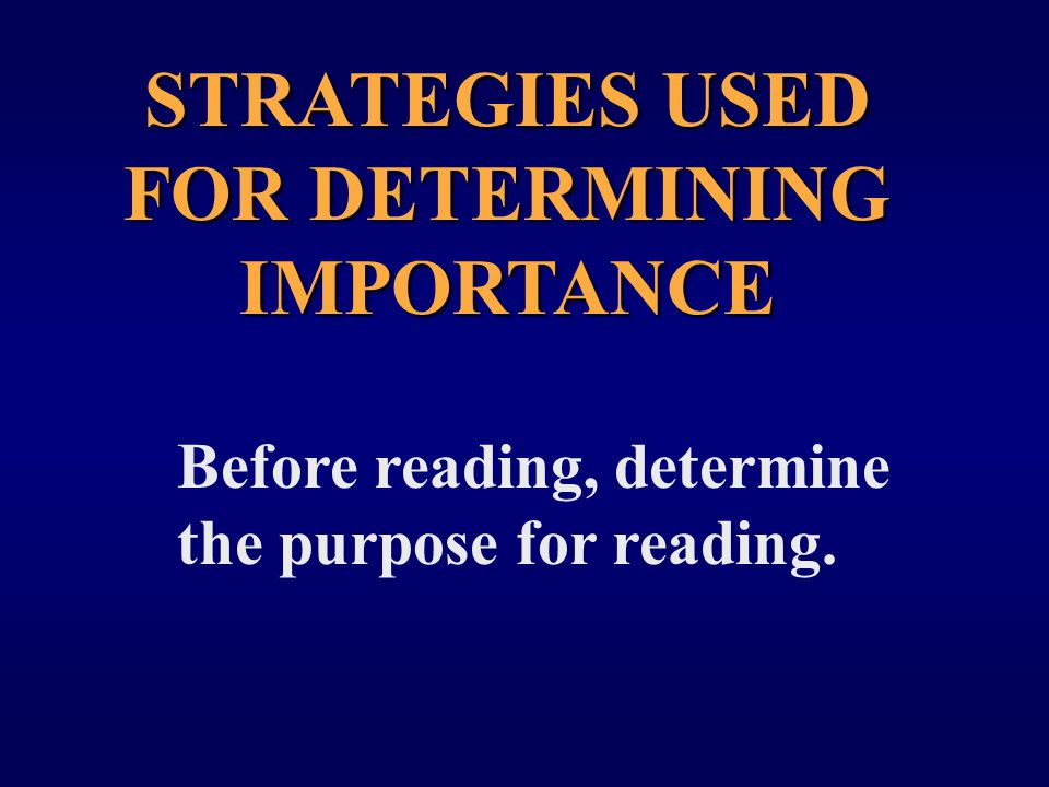 STRATEGIES USED FOR DETERMINING IMPORTANCE