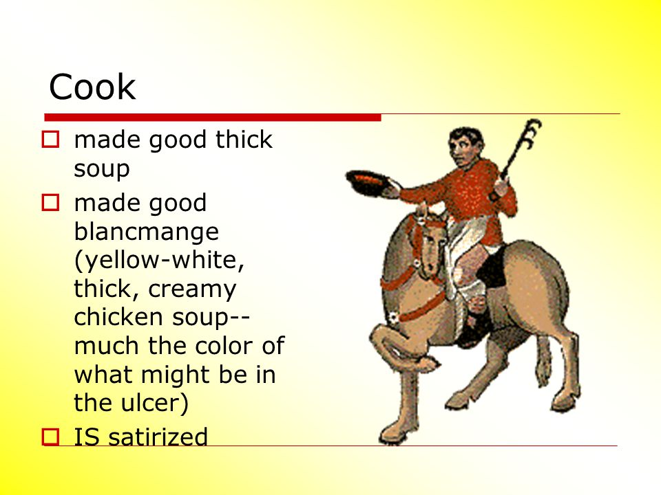 Cook made good thick soup