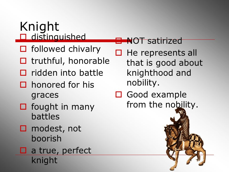 Knight distinguished NOT satirized followed chivalry