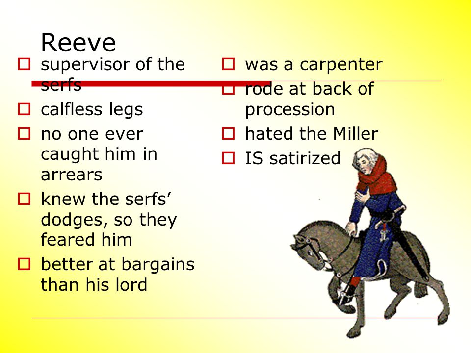 Reeve supervisor of the serfs calfless legs