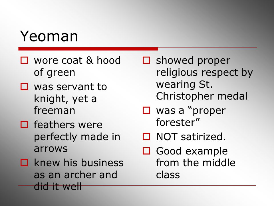 Yeoman wore coat & hood of green was servant to knight, yet a freeman