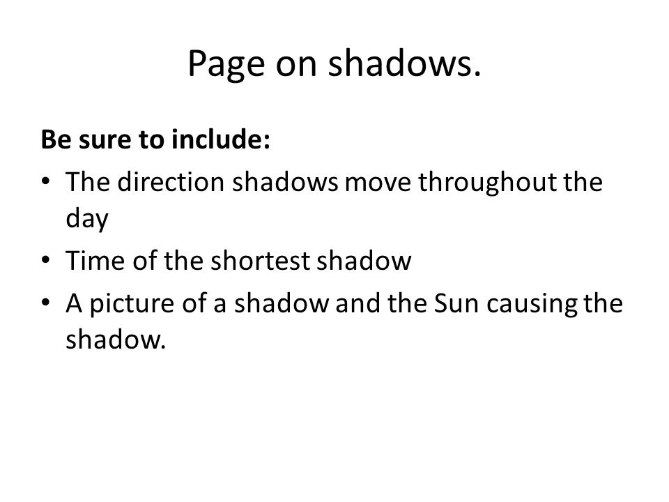 Page on shadows. Be sure to include: