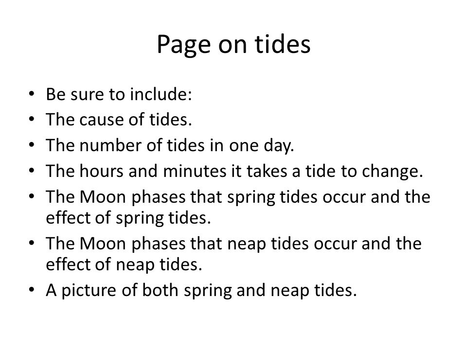 Page on tides Be sure to include: The cause of tides.