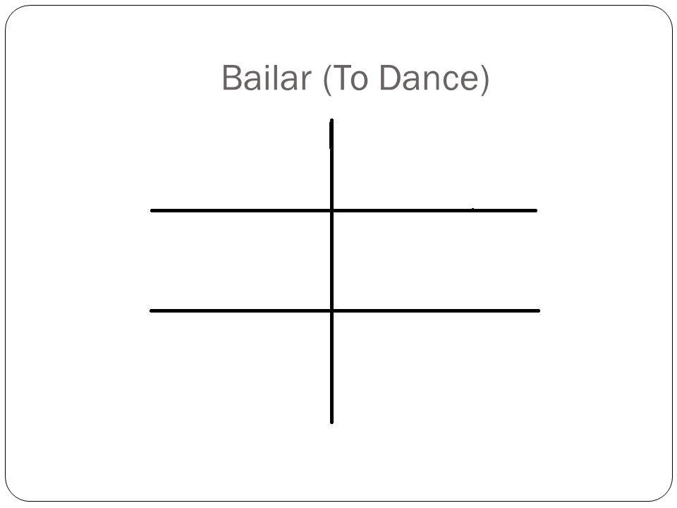 Bailar (To Dance)