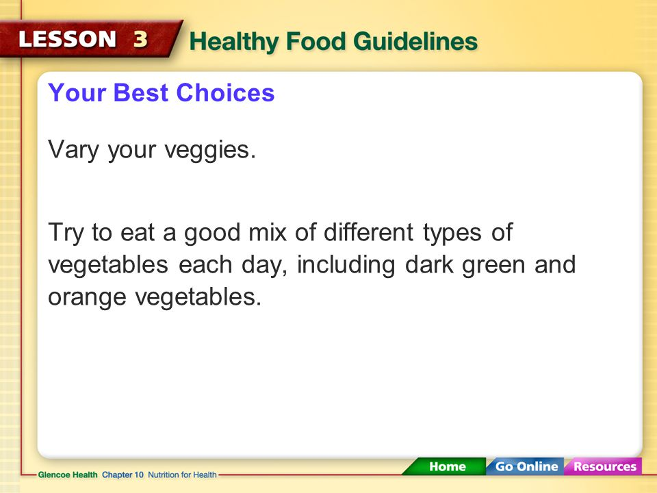 Your Best Choices Vary your veggies.