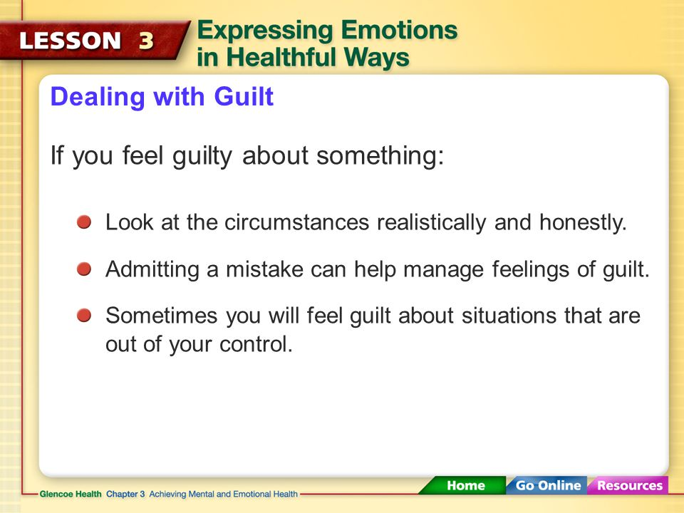 If you feel guilty about something: