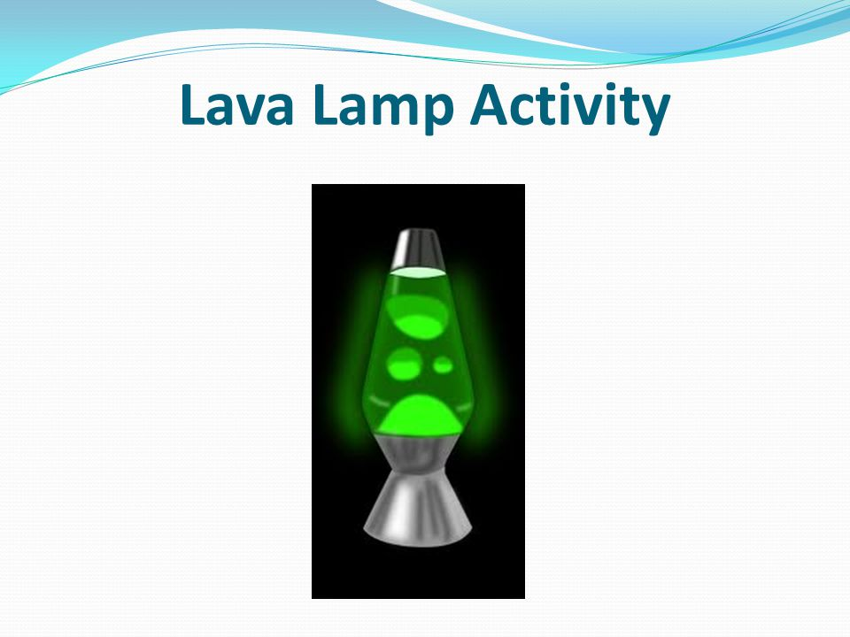 Lava Lamp Activity