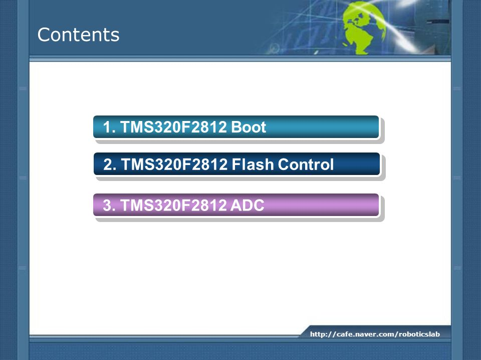 Contents 1. TMS320F2812 Boot 2. TMS320F2812 Flash Control