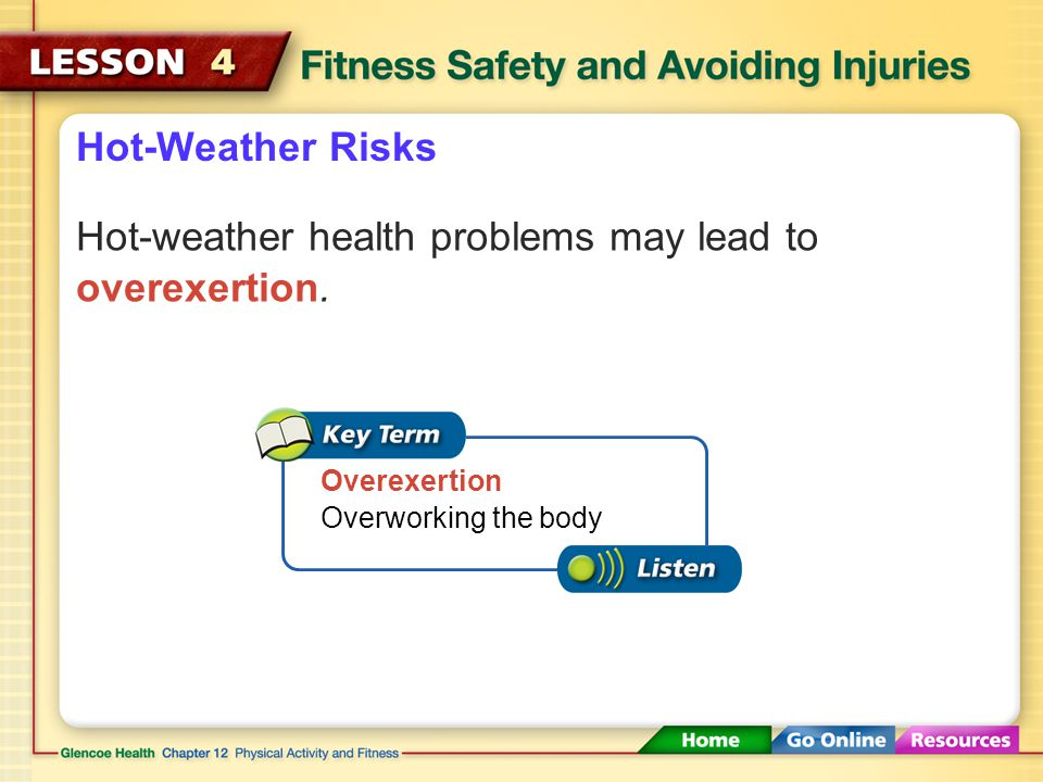 Hot-weather health problems may lead to overexertion.