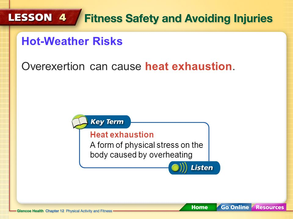 Overexertion can cause heat exhaustion.