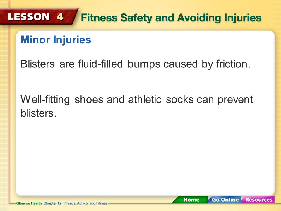 Minor Injuries Blisters are fluid-filled bumps caused by friction.