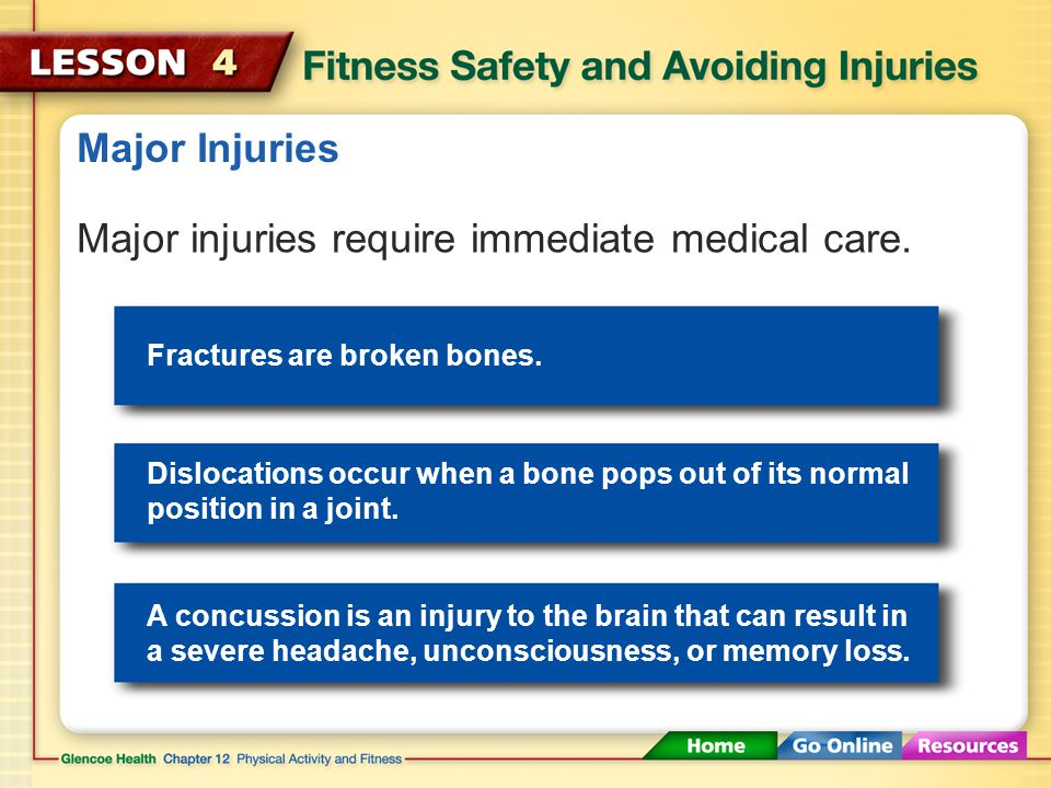 Major injuries require immediate medical care.