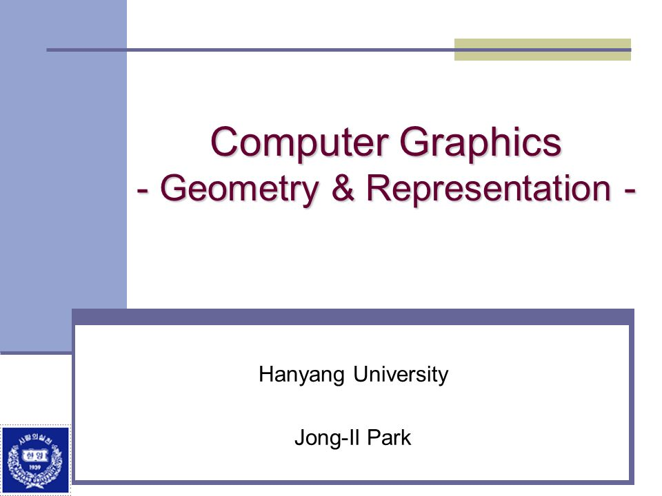 Computer Graphics - Geometry & Representation -