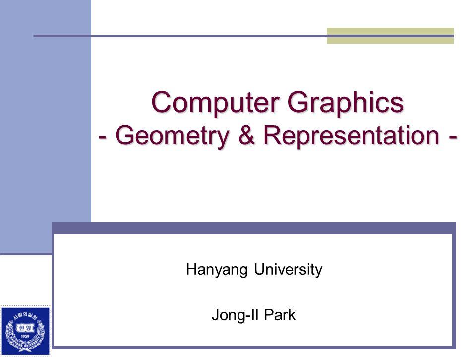 Computer Graphics - Geometry & Representation -