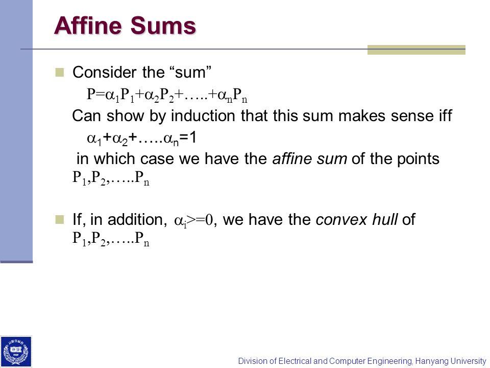 Affine Sums Consider the sum P=a1P1+a2P2+…..+anPn