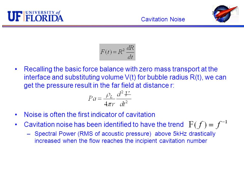 Noise is often the first indicator of cavitation