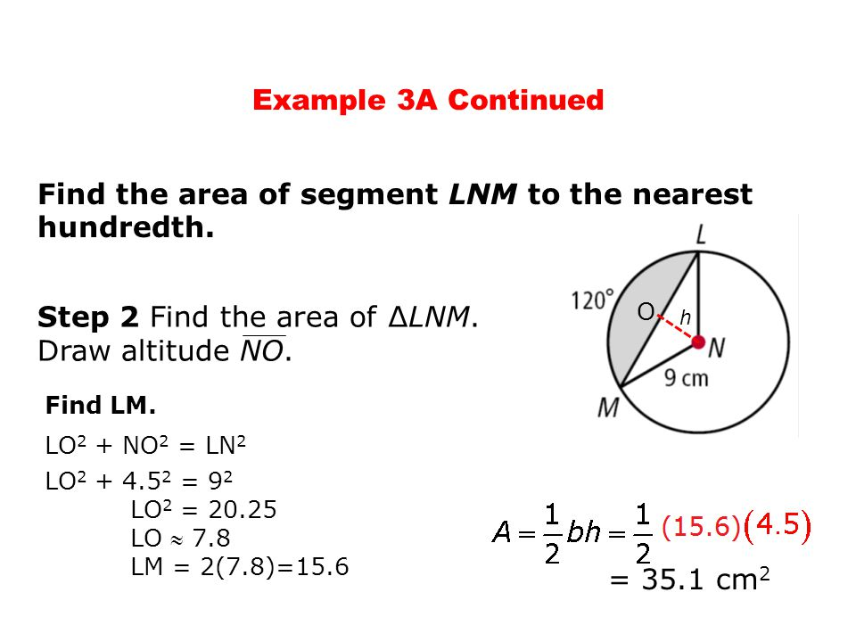 Find the area of segment LNM to the nearest hundredth.
