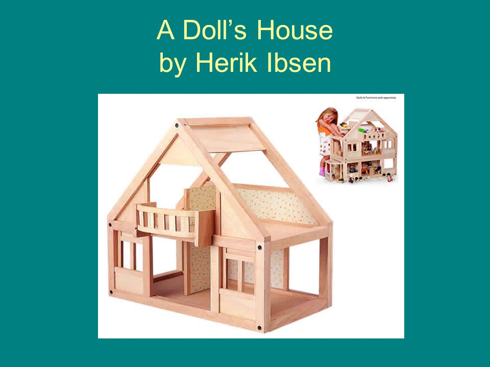 A Doll's House by Herik Ibsen