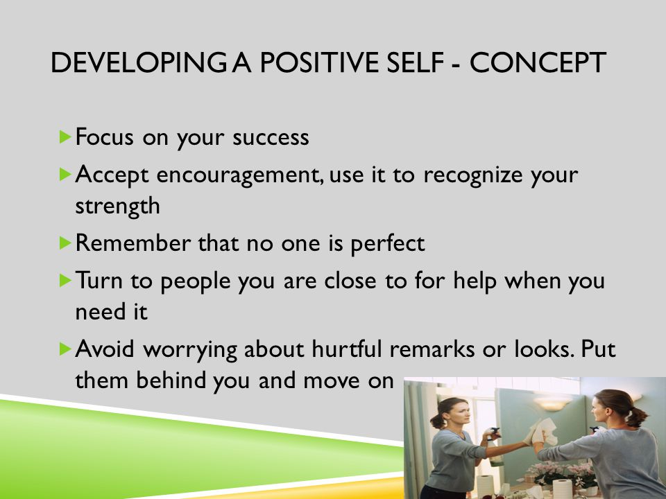 Developing a Positive Self - Concept