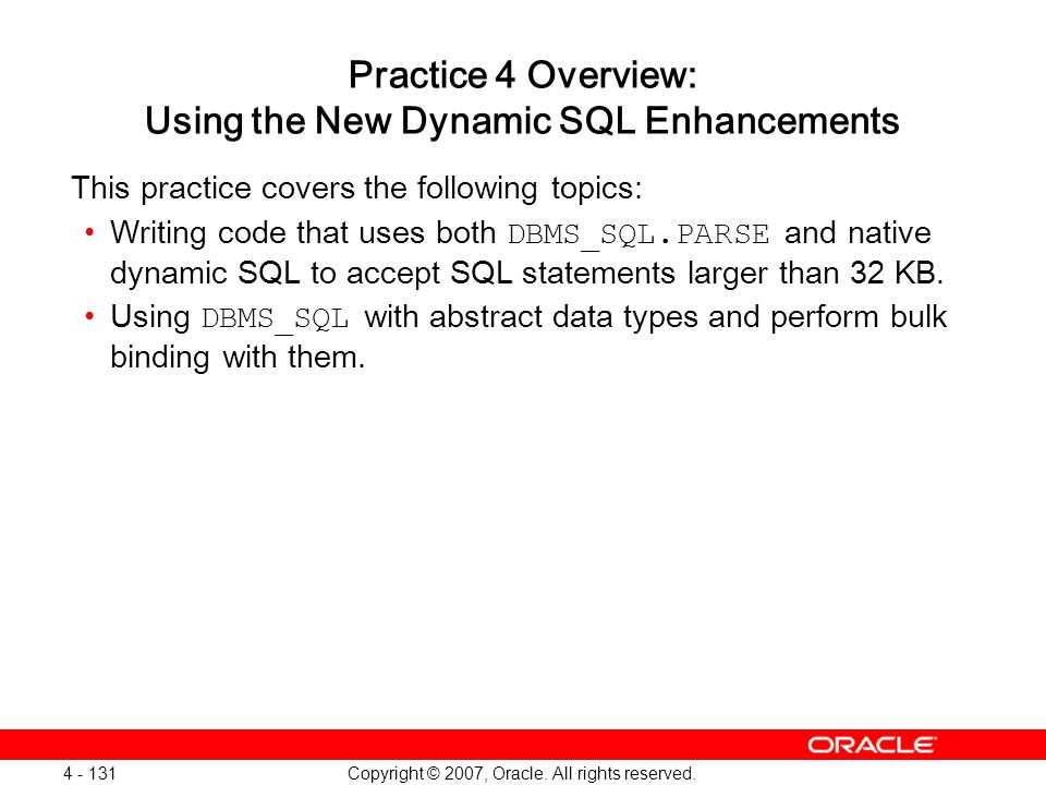 Practice 4 Overview: Using the New Dynamic SQL Enhancements
