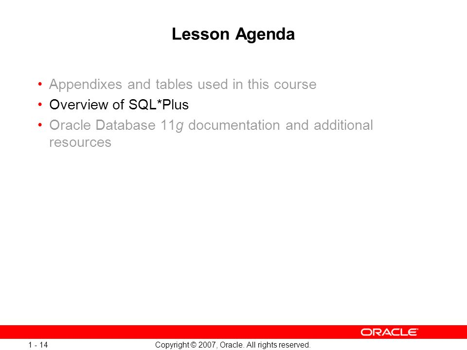 Oracle Database 11g: SQL and PL/SQL New Features 1 - 14