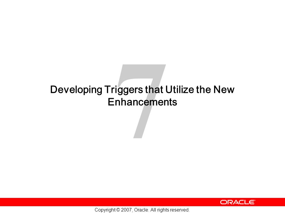 Developing Triggers that Utilize the New Enhancements